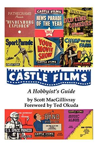 9780595324910: Castle Films: A Hobbyist's Guide