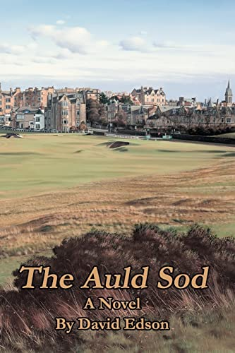 9780595325184: The Auld Sod : A Novel about Irish and Golfing