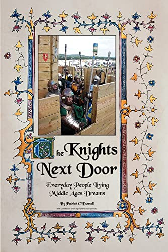 9780595325306: The Knights Next Door: Everyday People Living Middle Ages Dreams