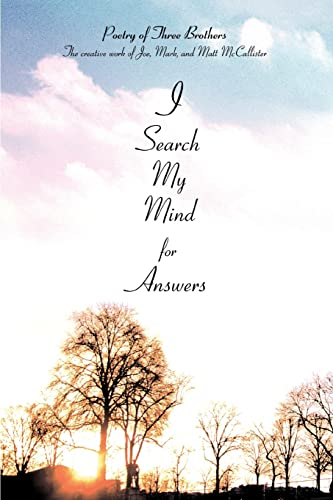 I Search My Mind for Answers Poetry of Three Brothers: Matt McCallister