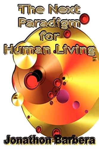 The Next Paradigm for Human Living: Jonathon Barbera