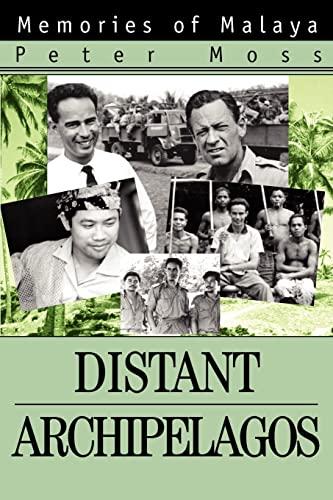 9780595325566: Distant Archipelagos: Memories of Malaya