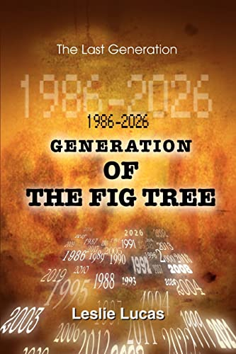 9780595325658: 1986-2026 Generation of the Fig Tree: The Last Generation
