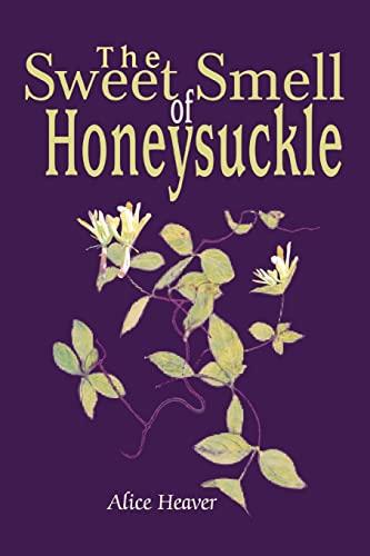 The Sweet Smell of Honeysuckle: Alice Heaver