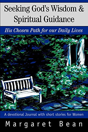 Seeking God's Wisdom & Spiritual Guidance: His: Margaret Bean