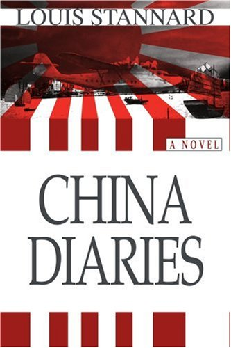 China Diaries: A Novel: Stannard, Louis