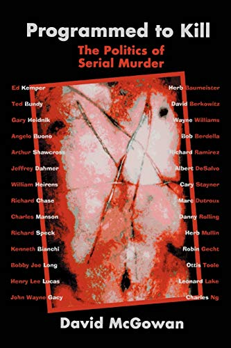 9780595326402: Programmed to Kill: The Politics of Serial Murder