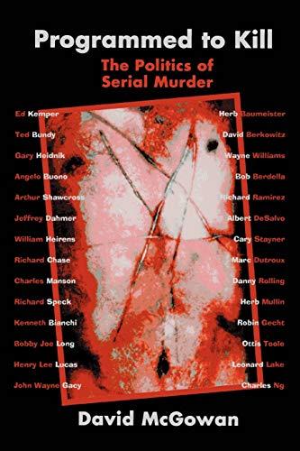 9780595326402: Programmed to Kill: The Politics of Serial Murder