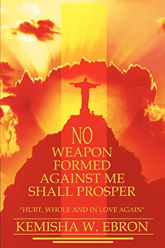 9780595326419: No Weapon Formed Against Me Shall Prosper: