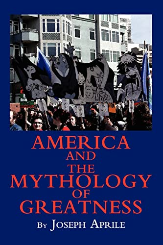 9780595326914: America and the Mythology of Greatness