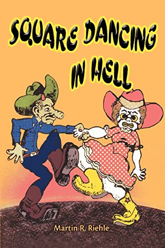 Square Dancing in Hell: Martin Riehle