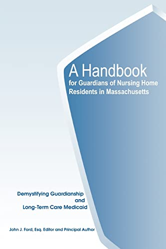9780595327140: A Handbook for Guardians of Nursing Home Residents in Massachusetts: Demystifying Guardianship and Long-Term Care Medicaid