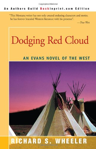 9780595327577: Dodging Red Cloud: An Evans Novel of The West