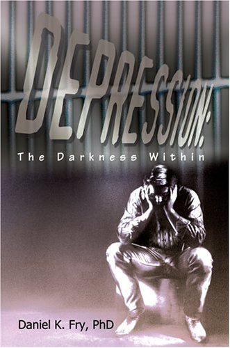 9780595328130: Depression: The Darkness Within