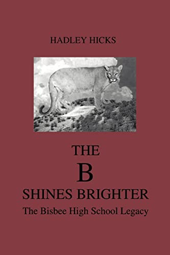 9780595328314: The B Shines Brighter: The Bisbee High School Legacy