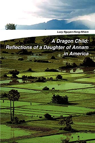 9780595328390: A Dragon Child: Reflections of a Daughter of Annam in America
