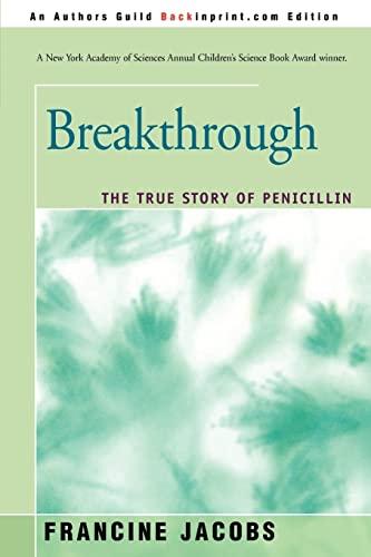 9780595328499: Breakthrough: The True Story of Penicillin