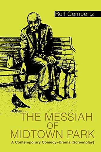 9780595328567: The Messiah of Midtown Park: A Contemporary Comedy-Drama (Screenplay)