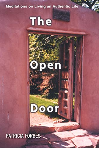 The Open Door: Meditations On Living An Authentic Life: Forbes, Patricia