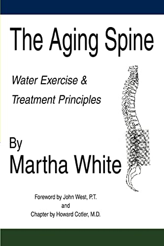 The Aging Spine: Disorders of the Lumbar: White, Martha