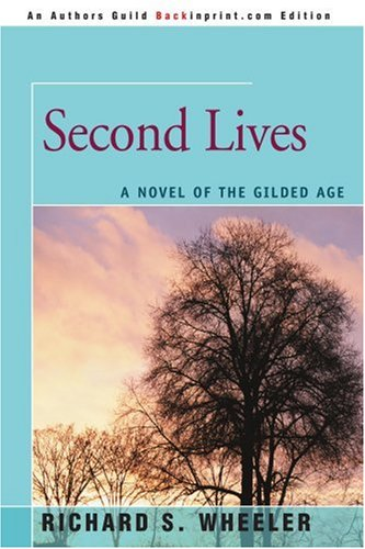 9780595329045: Second Lives: A Novel of the Gilded Age