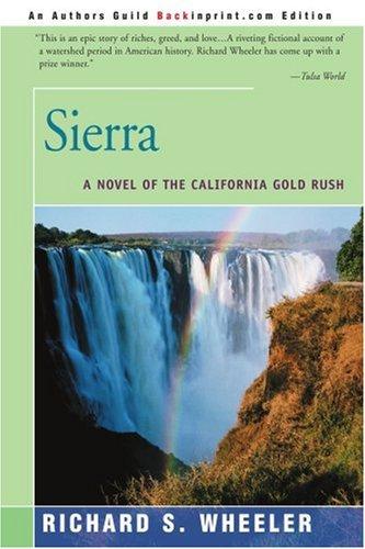 9780595329069: Sierra: A Novel of the California Gold Rush