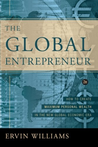 9780595330379: The Global Entrepreneur: How to Create Maximun Personal Wealth in the New Global Economic Era [2nd Edition]: How to Create Maximun Personal Wealth in the New Knowledge-Information Era