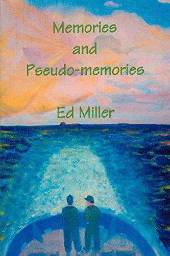 Memories and Pseudo-memories: Ed Miller