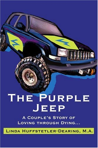 9780595330454: The Purple Jeep: A Couple's Story of Loving through Dying...