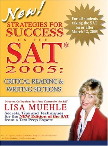 9780595330492: Strategies for Success on the SAT* 2005: Critical Reading & Writing Sections: Secrets, Tips and Techniques for the NEW Edition of the SAT from a Test Prep Expert