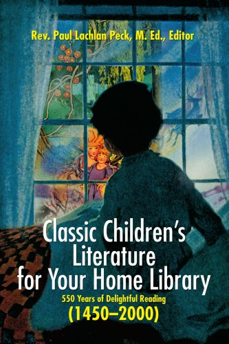 9780595330508: Classic Children's Literature for Your Home Library: 550 Years of Delightful Reading (1450-2000)