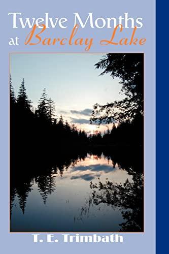 9780595331147: Twelve Months at Barclay Lake