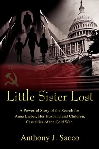 Little Sister Lost: A Powerful Story of the Search for Anna Lieber, Her Husband and Children, ...