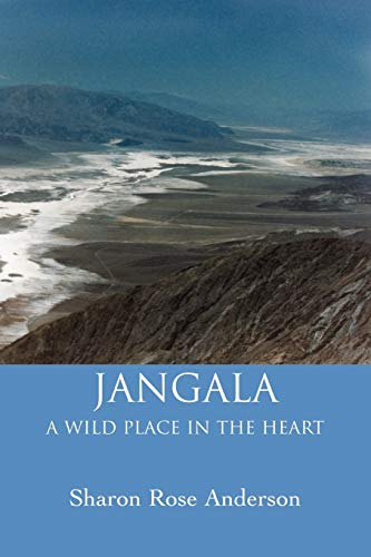 Jangala: A Wild Place In The Heart: Sharon Rose Anderson