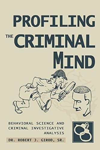 9780595332779: Profiling The Criminal Mind: Behavioral Science and Criminal Investigative Analysis
