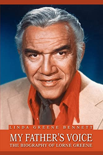 My Father's Voice: The Biography of Lorne Greene (0595332838) by Linda Bennett
