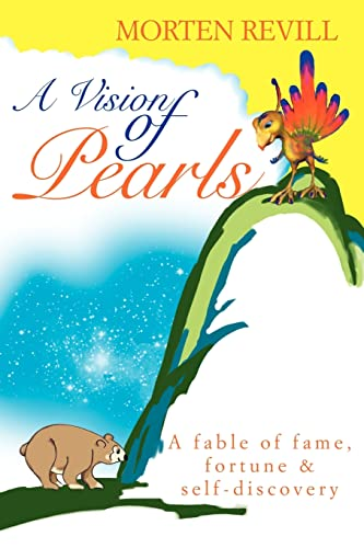 9780595333141: A Vision of Pearls: A fable of fame, fortune & self-discovery