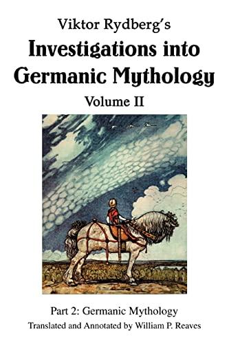 Viktor Rydberg s Investigations Into Germanic Mythology: William P Reaves