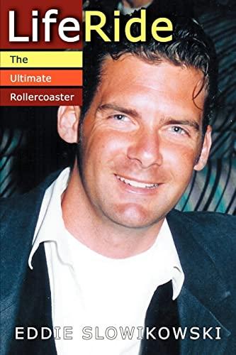 LifeRide: The Ultimate Rollercoaster (SIGNED): Slowikowski, Eddie