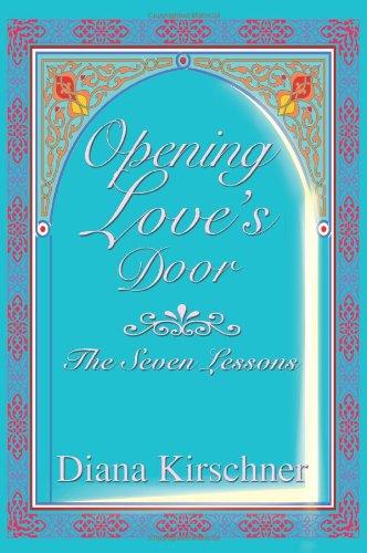 9780595333868: Opening Love's Door: The Seven Lessons