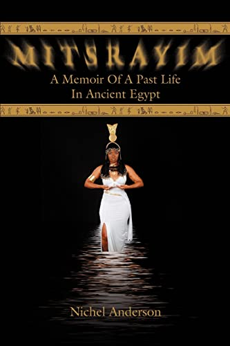 9780595334445: Mitsrayim: A Memoir Of A Past Life In Ancient Egypt
