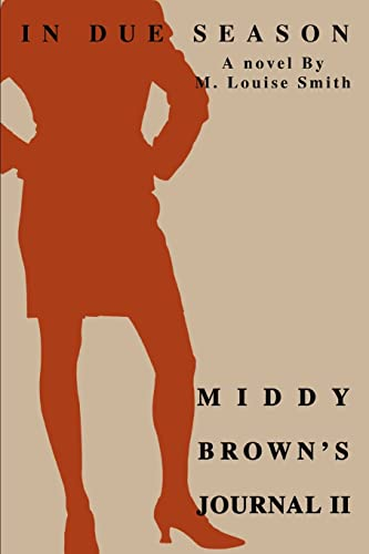 Middy Browns Journal II: In Due Season: M. Louise Smith