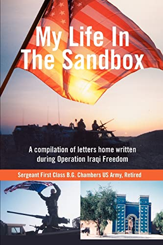 My Life in the Sandbox: A Compilation of Letters Home Written During Operation Iraqi Freedom: ...