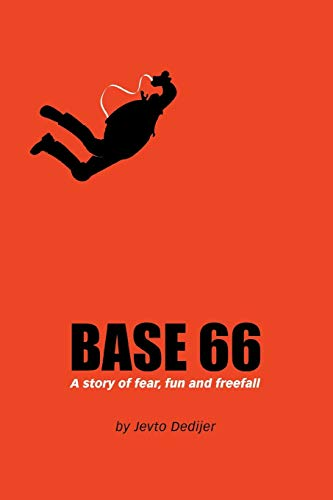 9780595335107: Base 66: A Story of Fear, Fun, and Freefall