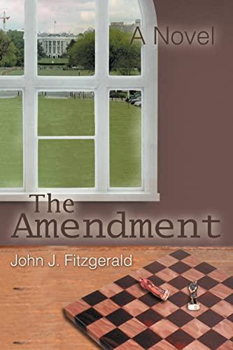 9780595335305: The Amendment: A Novel