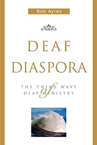 9780595335411: Deaf Diaspora: The Third Wave of Deaf Ministry