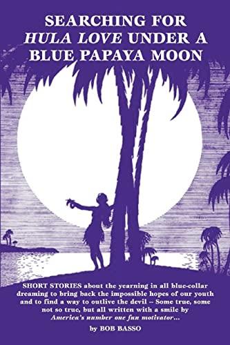 9780595335572: Searching For Hula Love Under A Blue Papaya Moon