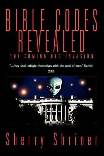 9780595335596: Bible Codes Revealed: The Coming UFO Invasion