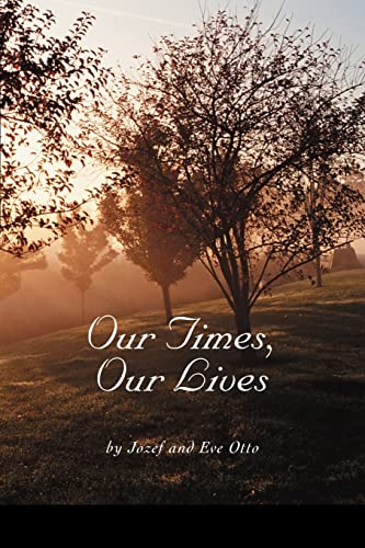 9780595335633: Our Times, Our Lives