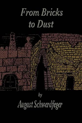 From Bricks to Dust: August Schwerdfeger